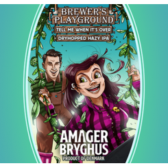 Brewers Playground, Tell Me When It's Over, 44 cl Amager Bryghus