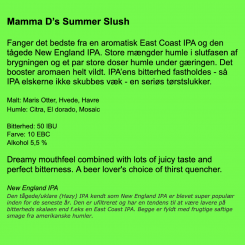 Mamma D's Summer Slush IPA . 50 cl, Neighborhood Brewing Co. 6,4% abv