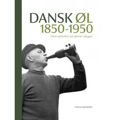 Dansk Øl 1850 - 1950 af Simon Wrisberg